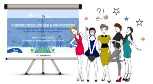 Conférence Enovatrices & Google - Comment Google peut vous aider dans l'optimisation de votre site e-commerce au quotidien ?
