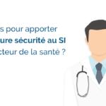 [VIDEO] Sécurité des systèmes d'information de santé