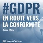 [Livre blanc] GDPR : en route vers la conformité