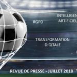 Revue de presse Data & Digital – Juillet 2018