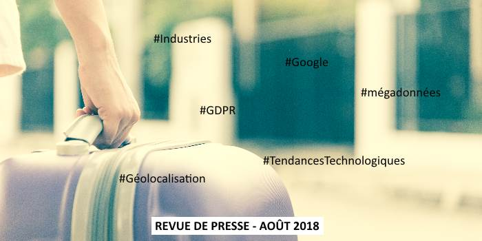 Revue de presse Data & Digital - Août 2018