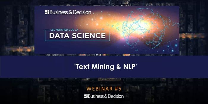 businessdecision.com - Business & Decision - [REPLAY DATA SCIENCE #5] Text Mining, NLP