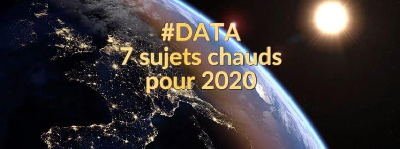 #DATA : 7 sujets chauds pour 2020