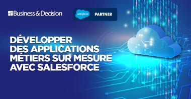 Webinar Développer des applications métiers sur mesure avec Salesforce