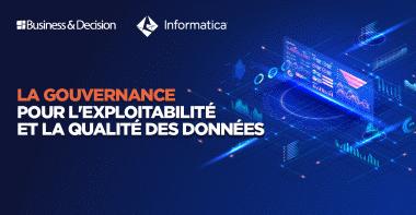 Webinar Informatica – La gouvernance pour améliorer l'exploitabilité et la qualité des données