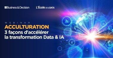 Webinar Acculturation: 3 façons d'accélérer la transformation Data & IA