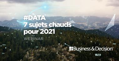 Webinar Data IA: quels sujets chauds pour 2021?